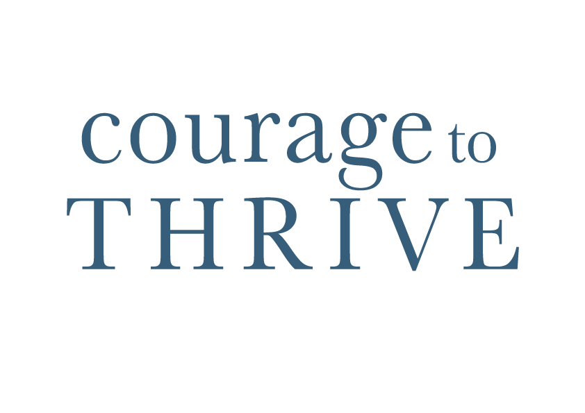Courage To Thrive